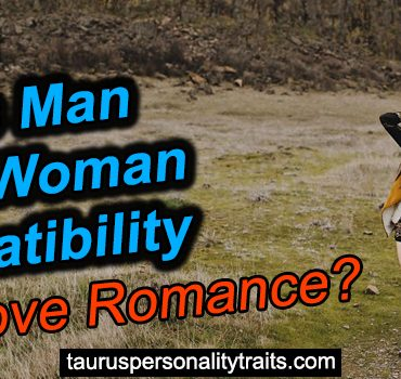 How is Taurus Man Virgo Woman Compatibility in a Love Romance?