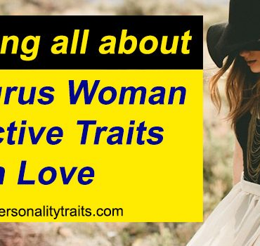 Revealing all about the Taurus Woman Attractive Traits in Love
