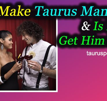 How to Make Taurus Man Jealous and Is It Easy to Get Him Envious?