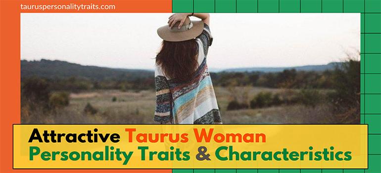Attractive Taurus Woman Personality Traits and Characteristics