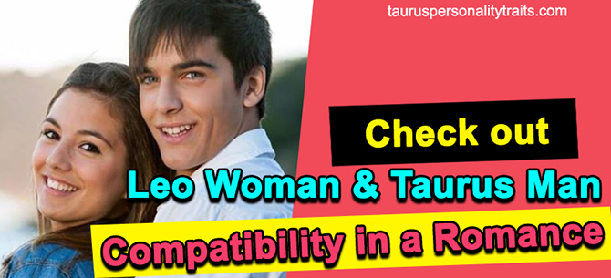 Leo Woman - Taurus Man Love Compatibility