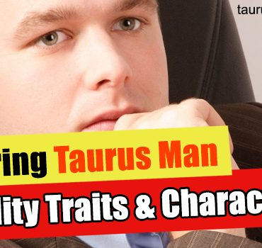 Discovering Taurus Man Personality Traits and Characteristics