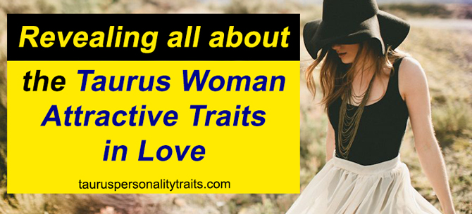 What to Know about a Taurus Woman?