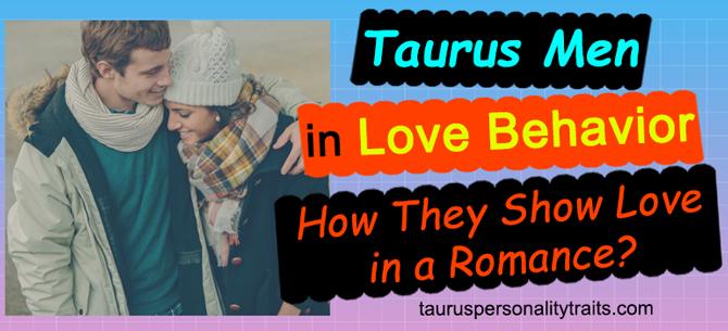 Love Behavior of Taurus Men