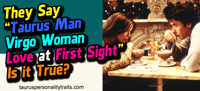 Taurus Man and Virgo Woman Love at First Sight