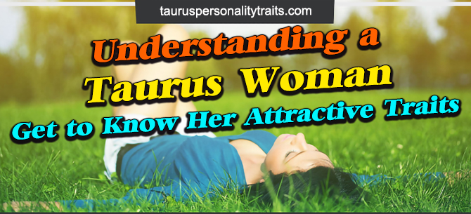Understanding Traits of a Taurus Woman